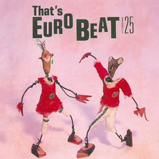 That's Eurobeat, Volume 25 by Various Artists