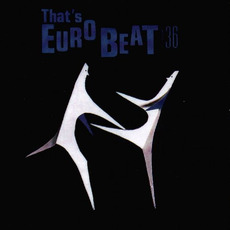 That's Eurobeat, Volume 36 by Various Artists