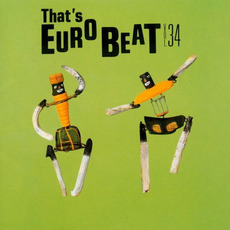 That's Eurobeat, Volume 34 by Various Artists