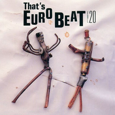 That's Eurobeat, Volume 20 by Various Artists