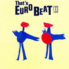 That's Eurobeat, Volume 33 by Various Artists