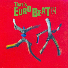 That's Eurobeat, Volume 24 by Various Artists