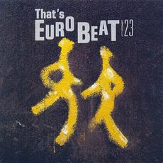 That's Eurobeat, Volume 23 by Various Artists