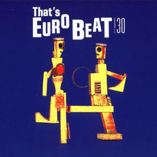 That's Eurobeat, Volume 30 by Various Artists