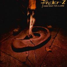 Going Deaf for a Living mp3 Album by Fischer-Z