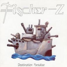 Destination Paradise mp3 Album by Fischer-Z