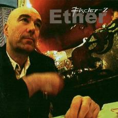 Ether mp3 Album by Fischer-Z
