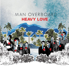 Heavy Love by Man Overboard