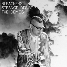 Strange Desire: The Demos mp3 Album by Bleachers