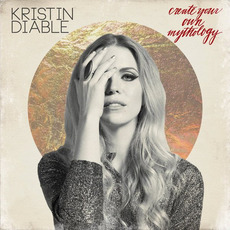 Create Your Own Mythology mp3 Album by Kristin Diable
