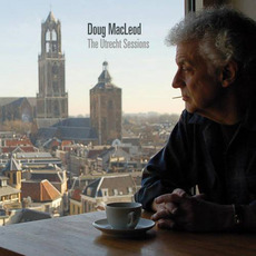 The Utrecht Sessions by Doug MacLeod