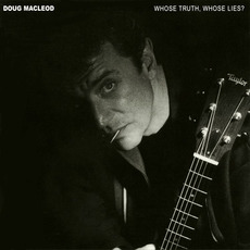 Whose Truth, Whose Lies? by Doug MacLeod