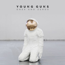 Ones and Zeros (Deluxe Edition) mp3 Album by Young Guns