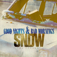Good Nights & Bad Mornings mp3 Artist Compilation by Snow Tha Product