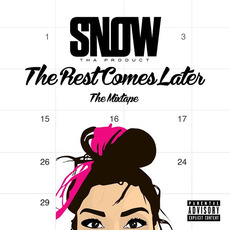 The Rest Comes Later mp3 Artist Compilation by Snow Tha Product