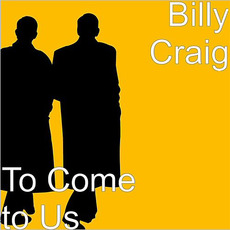 To Come To Us mp3 Album by Billy Craig