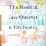 The Modern Jazz Quartet & Orchestra