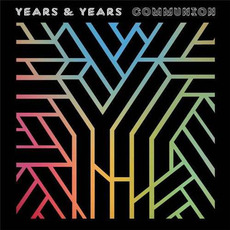 Communion (Deluxe Edition) mp3 Album by Years & Years