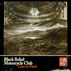 Live in Paris mp3 Live by Black Rebel Motorcycle Club