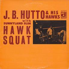 Hawk Squat by J.B. Hutto & The Hawks