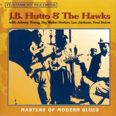 Masters of Modern Blues (Re-Issue) by J.B. Hutto & The Hawks