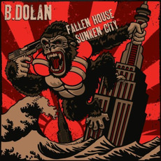 Fallen House, Sunken City by B. Dolan