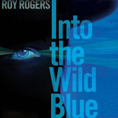 Into The Wild Unknown by Roy Rogers