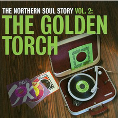 The Northern Soul Story, Volume 2: The Golden Torch by Various Artists