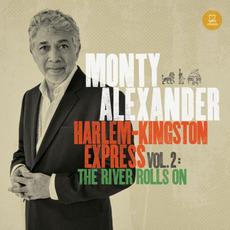 Harlem-Kingston-Express, Volume 2: The River Rolls On by Monty Alexander