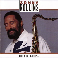 Here's To The People mp3 Album by Sonny Rollins