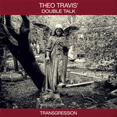 Transgression mp3 Album by Theo Travis' Double Talk