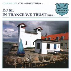 In Trance We Trust: Xtra Nordic Edition 3 by Various Artists