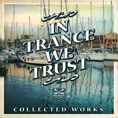 In Trance We Trust Collected Works by Various Artists