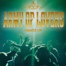 Hands Up mp3 Single by Army Of Lovers