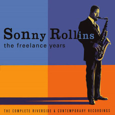 The Freelance Years: The Complete Riverside & Contemporary Recordings by Sonny Rollins