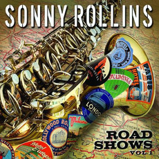 Road Shows, Volume 1 mp3 Artist Compilation by Sonny Rollins