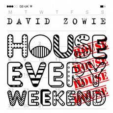 House Every Weekend mp3 Single by David Zowie