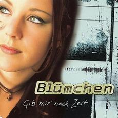 Gib mir noch Zeit by Blümchen