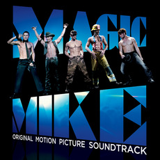 Magic Mike: Original Motion Picture Soundtrack by Various Artists