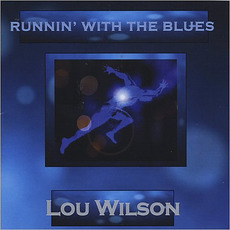 Runnin' With The Blues mp3 Album by Lou Wilson