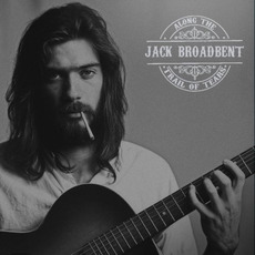 Along the Trail of Tears mp3 Album by Jack Broadbent