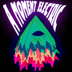 A Moment Electric by A Moment Electric
