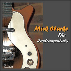 The Instrumentals mp3 Album by Mick Clarke