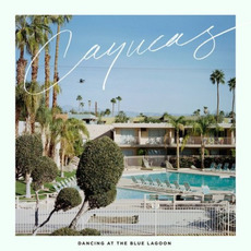 Dancing at the Blue Lagoon mp3 Album by Cayucas