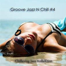 Groove Jazz N Chill #4 mp3 Album by Chillaxing Jazz KolleKtion
