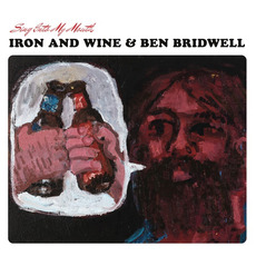 Sing Into My Mouth mp3 Album by Iron & Wine & Ben Bridwell
