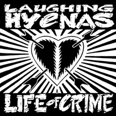 Life Of Crime / You Can't Pray A Lie mp3 Artist Compilation by Laughing Hyenas