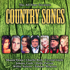 The All Time Greatest Country Songs by Various Artists