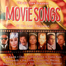 The All Time Greatest Movie Songs of the Last 3 Decades by Various Artists