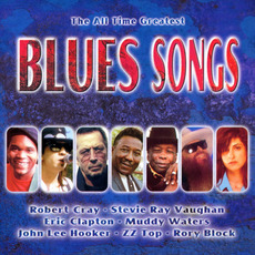 The All Time Greatest Blues Songs mp3 Compilation by Various Artists